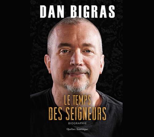 Dan Bigras - Le Temps des Seigneurs